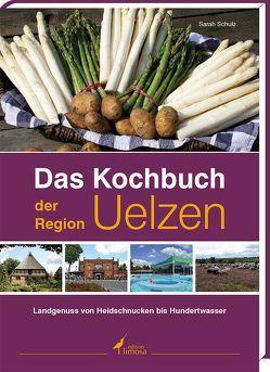 Das Kochbuch der Region Uelzen von Schulz,  Sarah