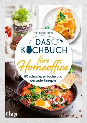Das Kochbuch fürs Homeoffice von Pichl,  Veronika