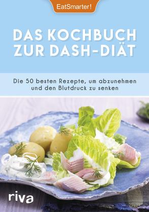 Das Kochbuch zur DASH-Diät von EatSmarter, Koelle,  Katrin