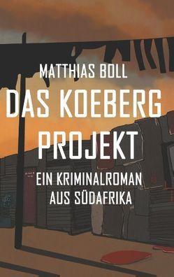 Das Koeberg Projekt von Boll,  Matthias