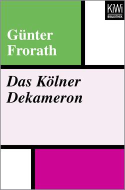Das Kölner Dekameron von Frorath,  Günter