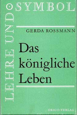 Das Königliche Leben von Rossmann,  Gerda
