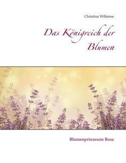 Das Königreich der Blumen von Willemse,  Christina