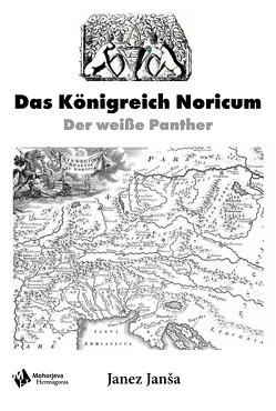 Das Königreich Noricum von Janša,  Janez