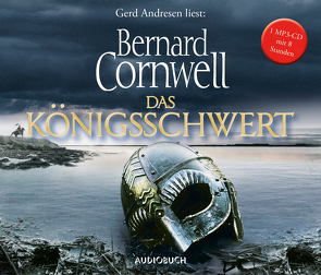 Das Königsschwert von Andresen,  Gerd, Cornwell,  Bernard, Fell,  Karolina