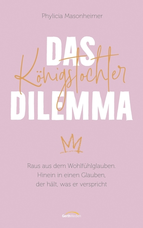 Das Königstochter-Dilemma von Masonheimer,  Phylicia, Middeler,  Esther