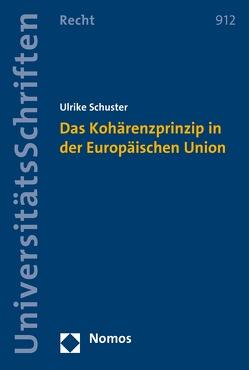 Das Kohärenzprinzip in der Europäischen Union von Schuster,  Ulrike