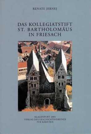 Das Kollegiatstift St. Bartholomäus in Friesach von Jernej,  Renate