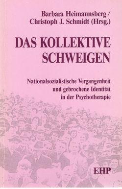 Das kollektive Schweigen von Heimannsberg,  Barbara, Schmidt,  Christoph J