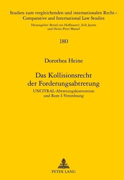 Das Kollisionsrecht der Forderungsabtretung von Heine,  Dorothea