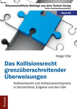 Das Kollisionsrecht grenzüberschreitender Überweisungen von Ette,  Holger
