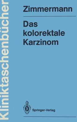 Das kolorektale Karzinom von Zimmermann,  Heinz