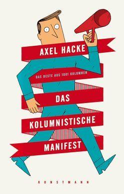 Das kolumnistische Manifest von Hacke,  Axel, Schmidt,  Dirk
