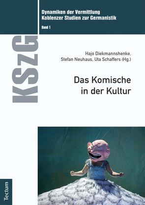 Das Komische in der Kultur von Diekmannshenke,  Hajo, Neuhaus,  Stefan, Schaffers,  Uta