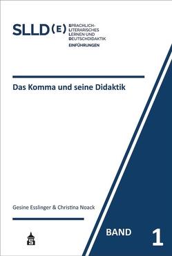 Das Komma und seine Didaktik von Esslinger,  Gesine, Noack,  Christina