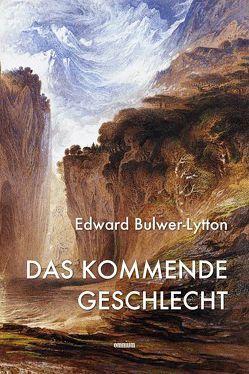 Das kommende Geschlecht von Bulwer-Lytton,  Edward