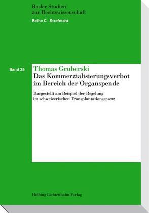 Das Kommerzialisierungsverbot im Bereich der Organspende von Gruberski,  Thomas