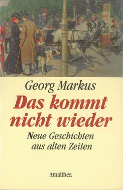 Das kommt nicht wieder von Markus,  Georg