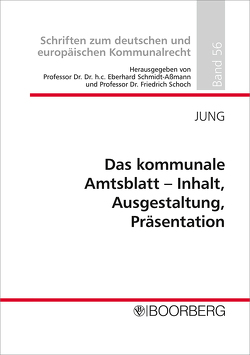 <p>Das kommunale Amtsblatt – Inhalt, Ausgestaltung, Präsentation</p> von Jung,  Johanna