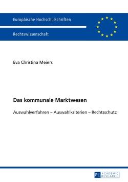 Das kommunale Marktwesen von Meiers,  Eva