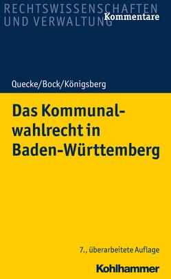 Das Kommunalwahlrecht in Baden-Württemberg von Bock,  Irmtraud, Königsberg,  Hermann, Quecke,  Albrecht