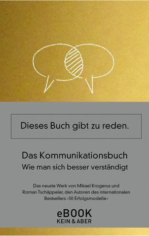 Das Kommunikationsbuch von Krogerus,  Mikael, Tschäppeler,  Roman