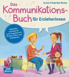 Das Kommunikationsbuch für Erzieherinnen von Rücker,  Ursula Friederikje