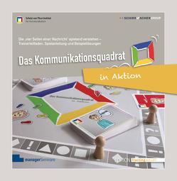 Das Kommunikationsquadrat in Aktion von Nofze,  Karin, Schirrmacher,  Sybille, Schirrmacher,  Uwe, Schulz von Thun,  Friedemann, Zach,  Kathrin