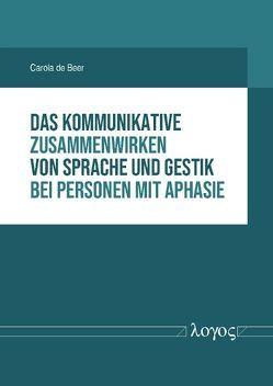 Das kommunikative Zusammenwirken von Sprache und Gestik bei Personen mit Aphasie von Beer,  Carola de