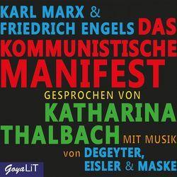 Das Kommunistische Manifest von Engels,  Friedrich, Marx,  Karl, Thalbach,  Katharina