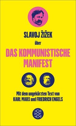 Das Kommunistische Manifest. Die verspätete Aktualität des Kommunistischen Manifests von Engels,  Friedrich, Genschow,  Karen, Marx,  Karl, Žižek,  Slavoj