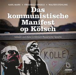 Das kommunistische Manifest op Kölsch: Mundart-Ausgabe von Engels,  Friedrich, Marx,  Karl, Stehling,  Walter