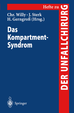 Das Kompartment-Syndrom von Gerngroß,  Heinz, Sterk,  Jürgen, Willy,  Christian