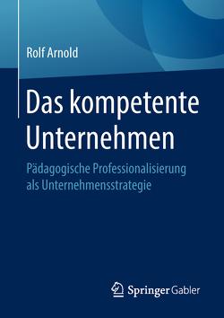 Das kompetente Unternehmen von Arnold,  Rolf