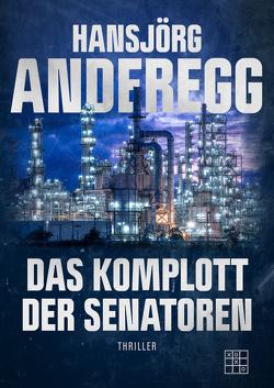 Das Komplott der Senatoren von Anderegg,  Hansjörg