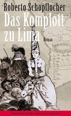 Das Komplott zu Lima von Schopflocher,  Roberto