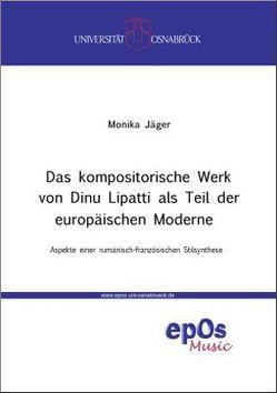 Das kompositorische Werk von Dinu Lipatti als Teil der europäischen Moderne von Jäger,  Monika