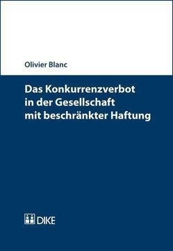 Das Konkurrenzverbot in der Gesellschaft mit beschränkter Haftung von Blanc,  Olivier