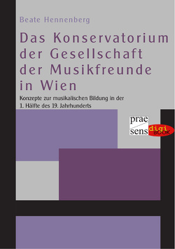 Das Konservatorium der Gesellschaft der Musikfreunde in Wien von Hennenberg,  Beate