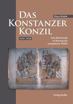 Das Konstanzer Konzil 1414-1418 von Schelle,  Klaus
