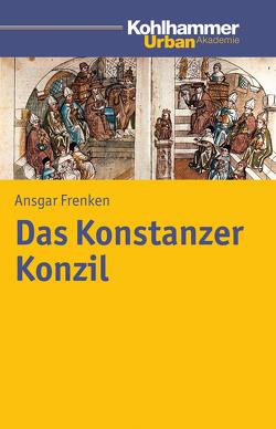 Das Konstanzer Konzil von Frenken,  Ansgar