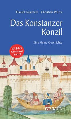Das Konstanzer Konzil von Gaschick,  Daniel, Würtz,  Christian