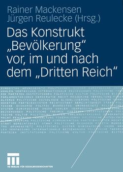 """Das Konstrukt """"Bevölkerung"""" vor, im und nach dem """"Dritten Reich"""" von Mackensen,  Rainer, Reulecke,  Jürgen"""