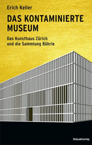 Das kontaminierte Museum von Keller,  Erich