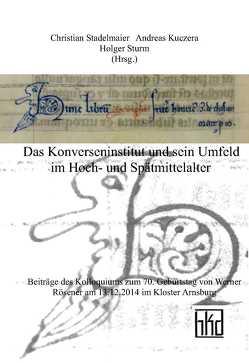 Das Konverseninstitut und sein Umfeld im Hoch- und Spätmittelalter von Kuczera,  Andreas, Stadelmaier,  Christian, Sturm,  Holger