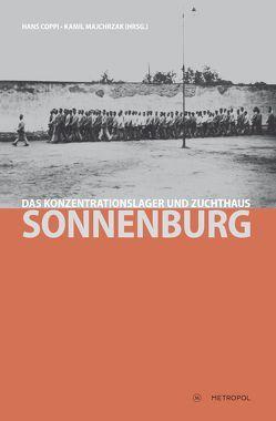 Das Konzentrationslager und Zuchthaus Sonnenburg von Coppi,  Hans, Majchrzak,  Kamil