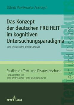 Das Konzept der deutschen FREIHEIT im kognitiven Untersuchungsparadigma von Pawlikowska-Asendrych,  Elzbieta