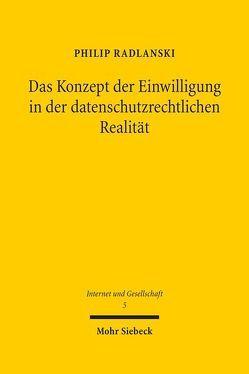Das Konzept der Einwilligung in der datenschutzrechtlichen Realität von Radlanski,  Philip