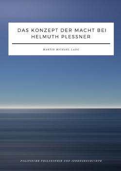 Das Konzept der Macht bei Helmuth Plessner von Lang,  Martin