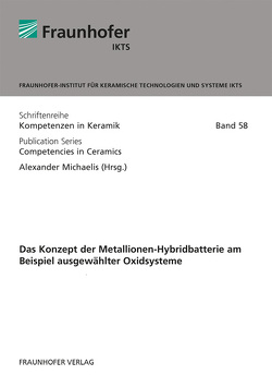 Das Konzept der Metallionen-Hybridbatterie am Beispiel ausgewählter Oxidsysteme. von Maletti,  Sebastian, Michaelis,  Alexander